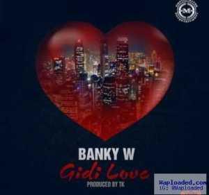 Banky W - Gidi Love